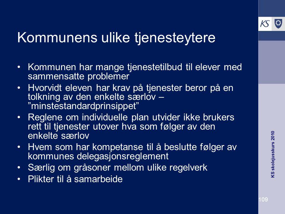 KS skolejusskurs 2010 109 Kommunens ulike tjenesteytere Kommunen har mange tjenestetilbud til elever med sammensatte problemer Hvorvidt eleven har kra