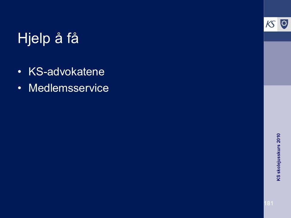 KS skolejusskurs 2010 181 Hjelp å få KS-advokatene Medlemsservice