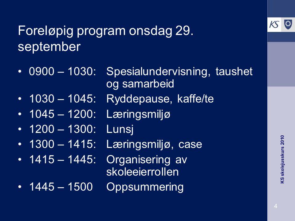 KS skolejusskurs 2010 4 Foreløpig program onsdag 29. september 0900 – 1030: Spesialundervisning, taushet og samarbeid 1030 – 1045: Ryddepause, kaffe/t