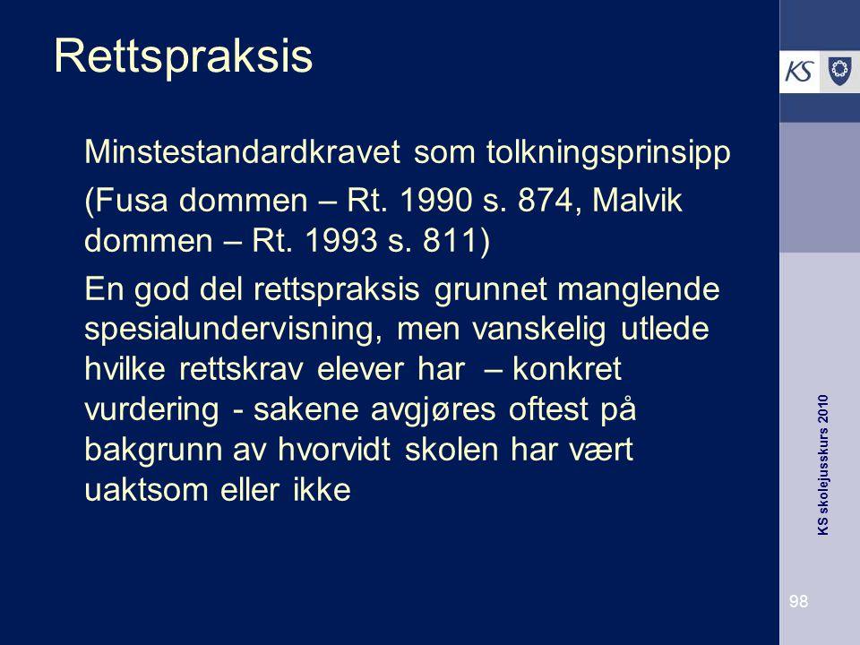 KS skolejusskurs 2010 98 Rettspraksis Minstestandardkravet som tolkningsprinsipp (Fusa dommen – Rt. 1990 s. 874, Malvik dommen – Rt. 1993 s. 811) En g