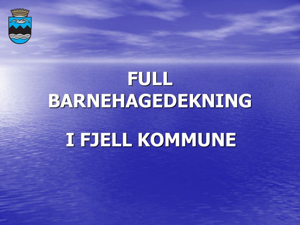 FULL BARNEHAGEDEKNING I FJELL KOMMUNE