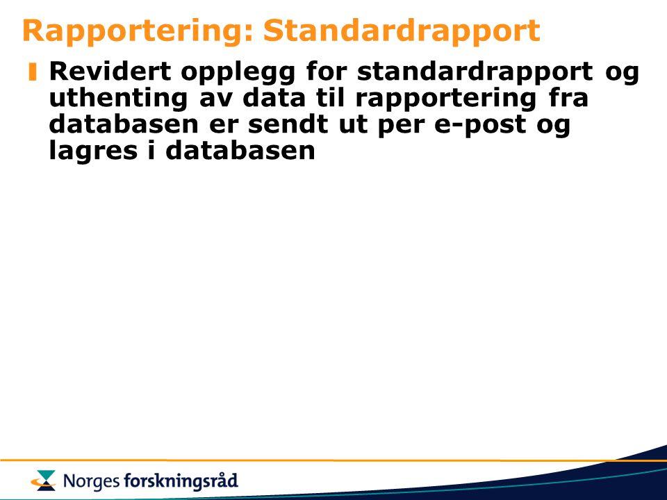 Rapportering: Standardrapport Revidert opplegg for standardrapport og uthenting av data til rapportering fra databasen er sendt ut per e-post og lagres i databasen