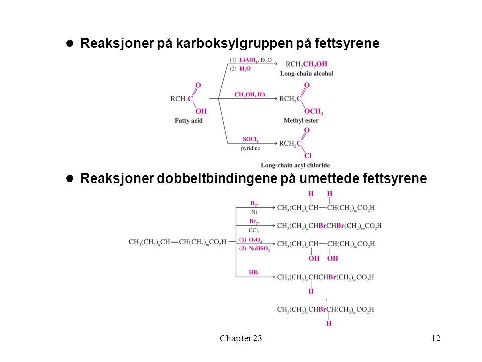 Chapter 2312 Reaksjoner på karboksylgruppen på fettsyrene Reaksjoner dobbeltbindingene på umettede fettsyrene