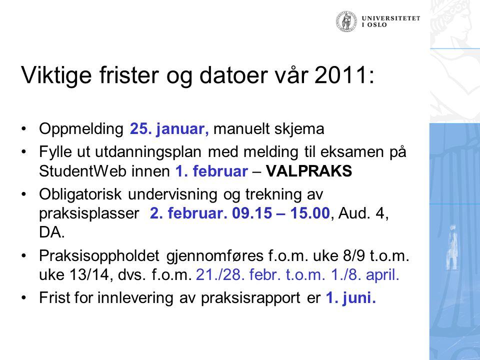 Viktige frister og datoer vår 2011: Oppmelding 25.