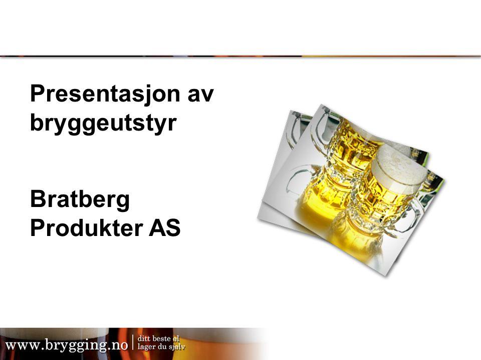 Presentasjon av bryggeutstyr Bratberg Produkter AS