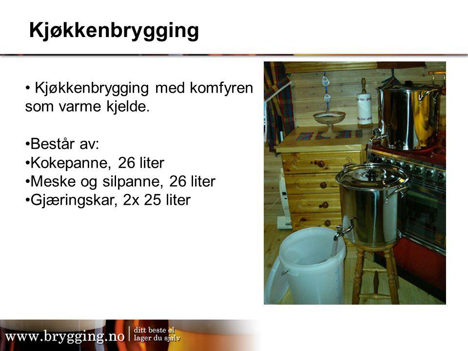 Kjøkkenbrygging Kjøkkenbrygging med komfyren som varme kjelde. Består av: Kokepanne, 26 liter Meske og silpanne, 26 liter Gjæringskar, 2x 25 liter