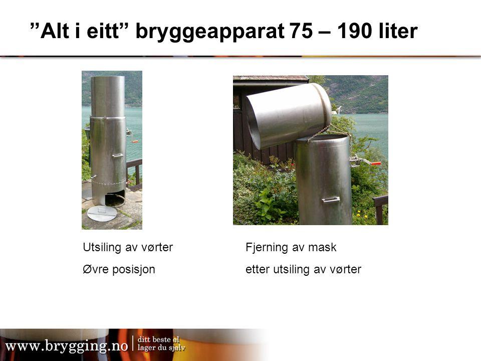 """""""Alt i eitt"""" bryggeapparat 75 – 190 liter Utsiling av vørter Øvre posisjon Fjerning av mask etter utsiling av vørter"""