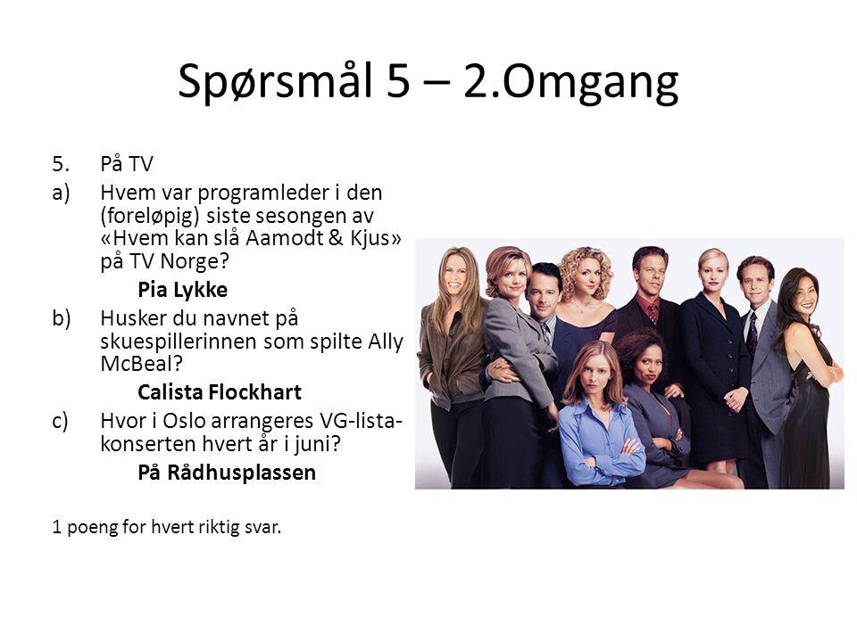 Spørsmål 5 – 2.Omgang 5.På TV a)Hvem var programleder i den (foreløpig) siste sesongen av «Hvem kan slå Aamodt & Kjus» på TV Norge? Pia Lykke b)Husker