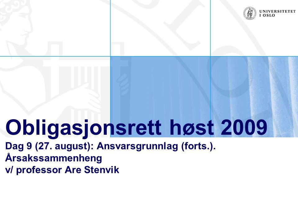Obligasjonsrett høst 2009 Dag 9 (27. august): Ansvarsgrunnlag (forts.).