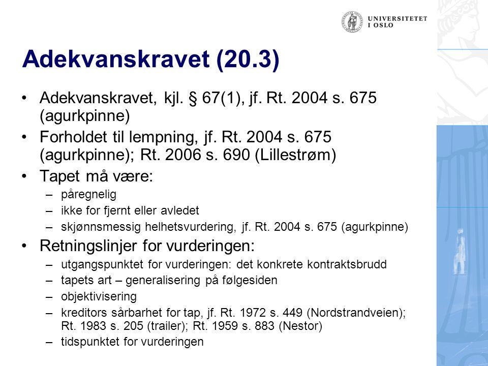 Adekvanskravet (20.3) Adekvanskravet, kjl. § 67(1), jf.