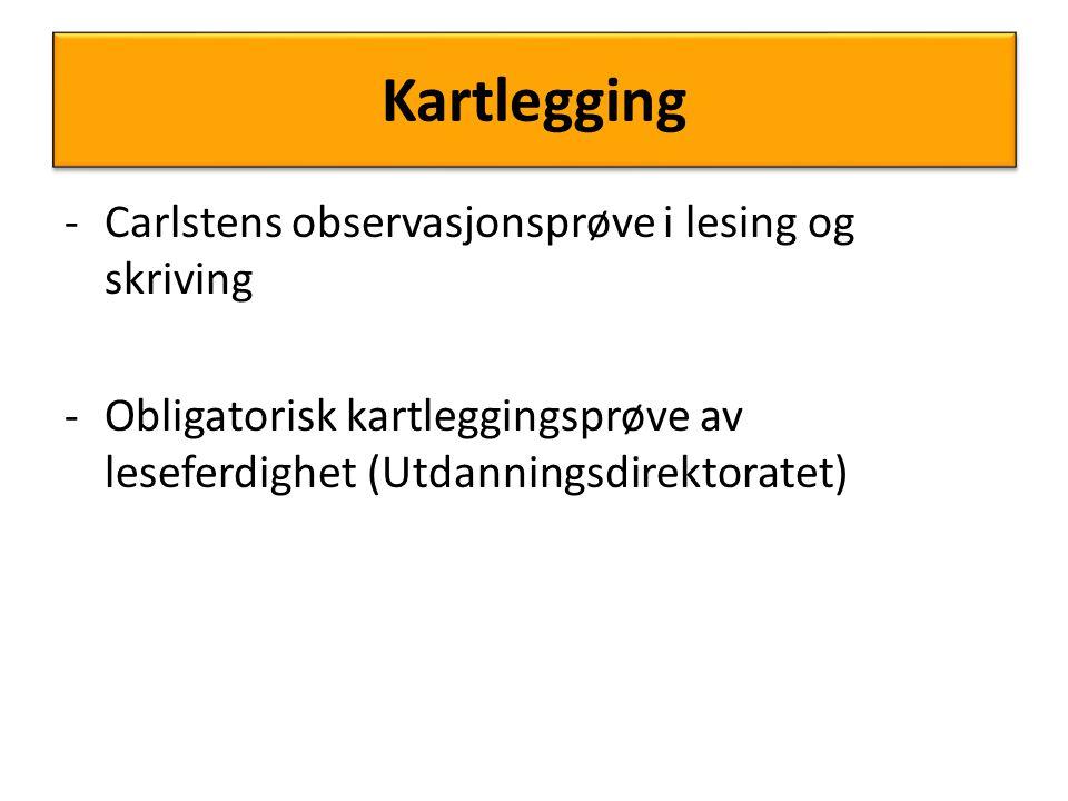 Kartlegging -Carlstens observasjonsprøve i lesing og skriving -Obligatorisk kartleggingsprøve av leseferdighet (Utdanningsdirektoratet)