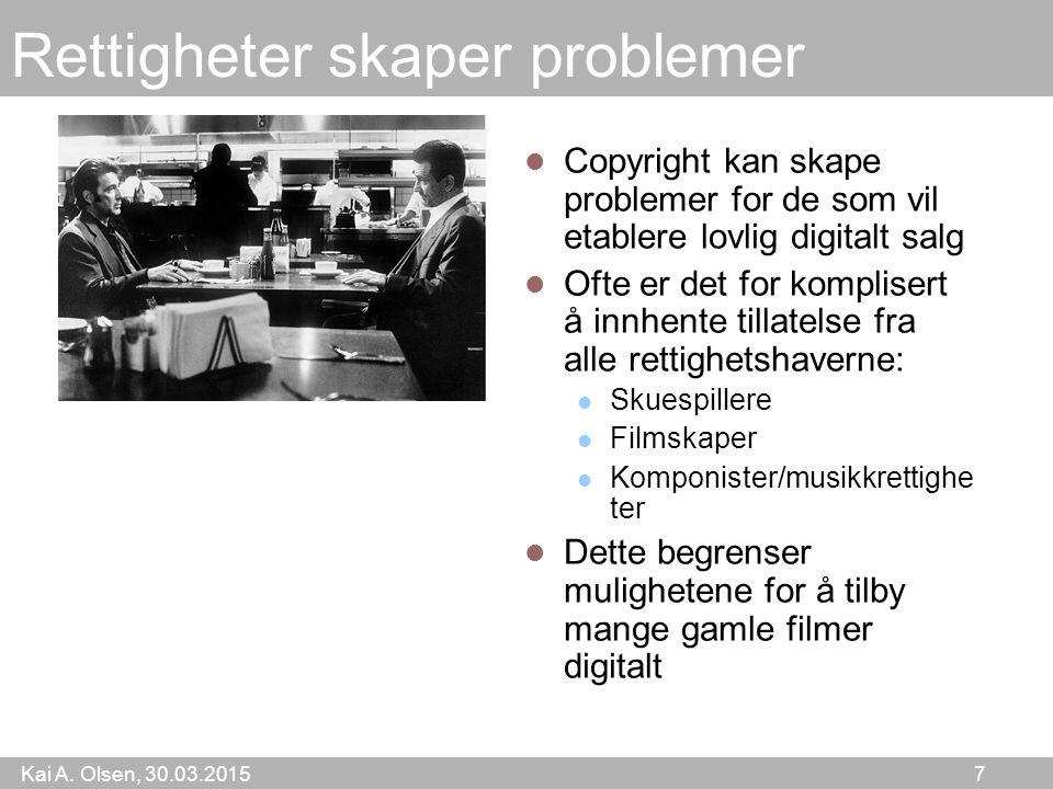 Kai A. Olsen, 30.03.2015 7 Rettigheter skaper problemer Copyright kan skape problemer for de som vil etablere lovlig digitalt salg Ofte er det for kom