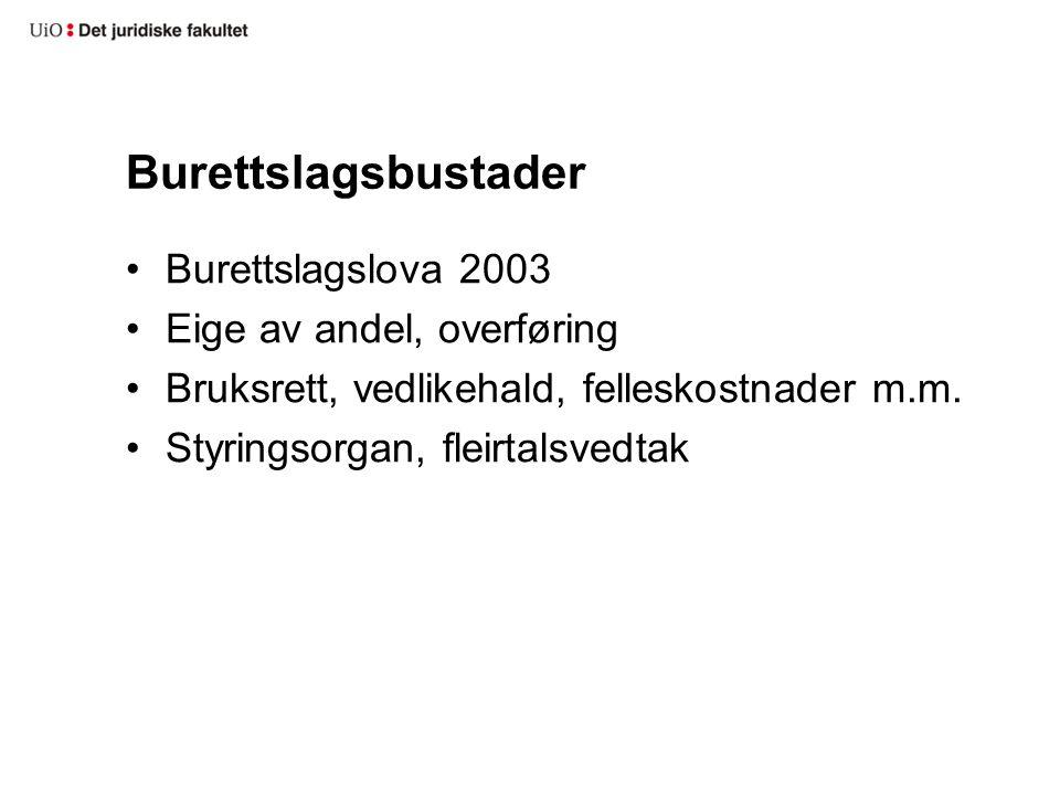 Burettslagsbustader Burettslagslova 2003 Eige av andel, overføring Bruksrett, vedlikehald, felleskostnader m.m.