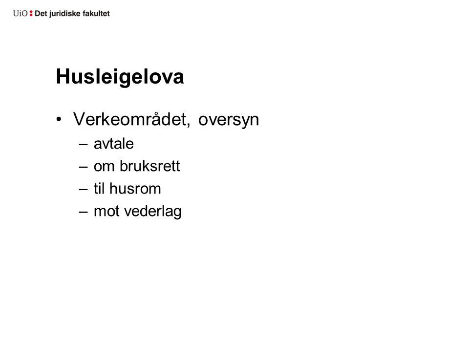 Husleigelova Verkeområdet, oversyn –avtale –om bruksrett –til husrom –mot vederlag