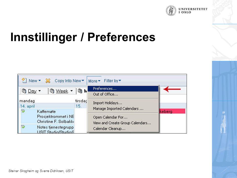 Steinar Skogheim og Sverre Didriksen, USIT Innstillinger / Preferences