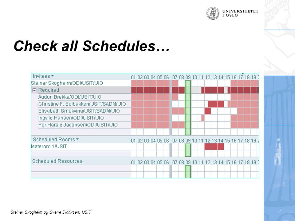 Steinar Skogheim og Sverre Didriksen, USIT Check all Schedules…