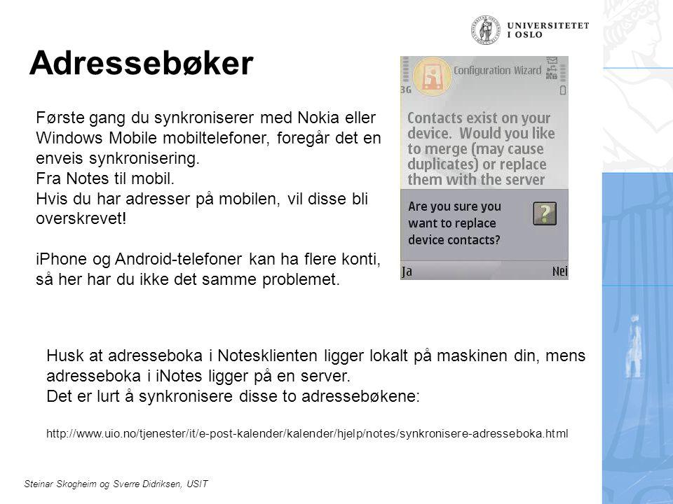 Steinar Skogheim og Sverre Didriksen, USIT Adressebøker Første gang du synkroniserer med Nokia eller Windows Mobile mobiltelefoner, foregår det en env