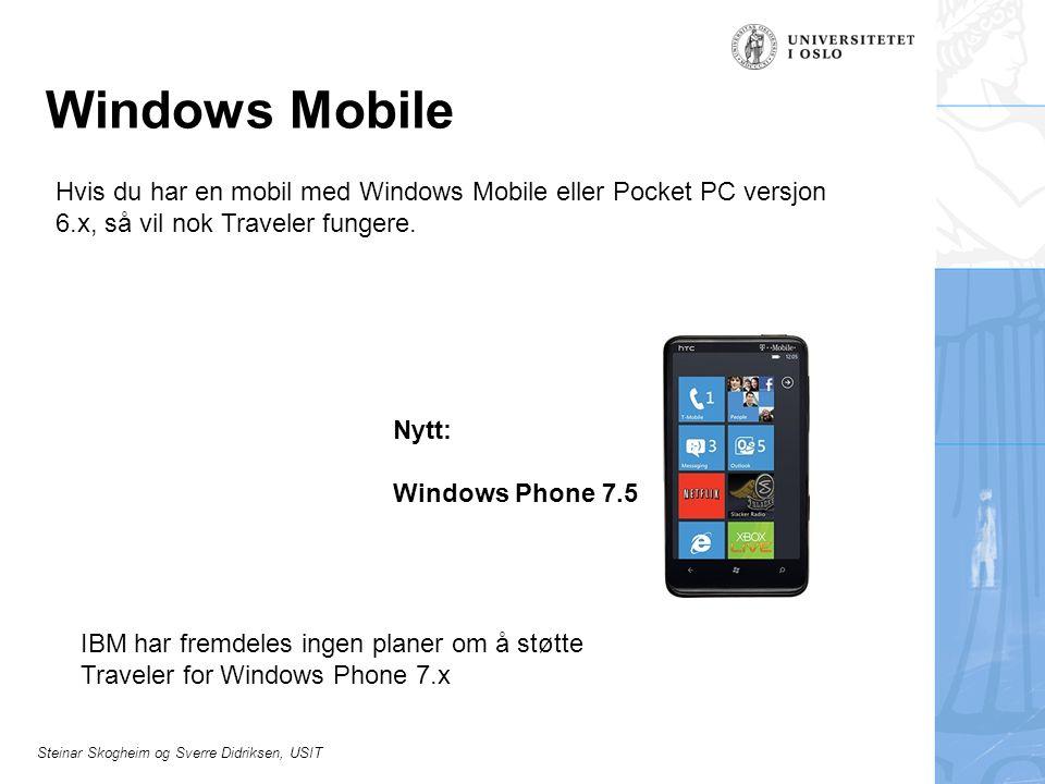 Steinar Skogheim og Sverre Didriksen, USIT Windows Mobile Hvis du har en mobil med Windows Mobile eller Pocket PC versjon 6.x, så vil nok Traveler fun