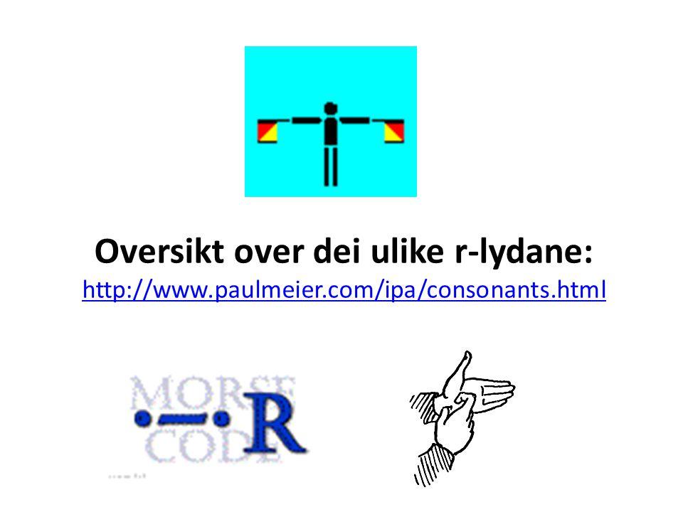 Bruk av /r/: Non-rhotic bruk: R blir uttalt berre før vokal (aeiouy) Rhotic bruk: R blir alltid uttalt.