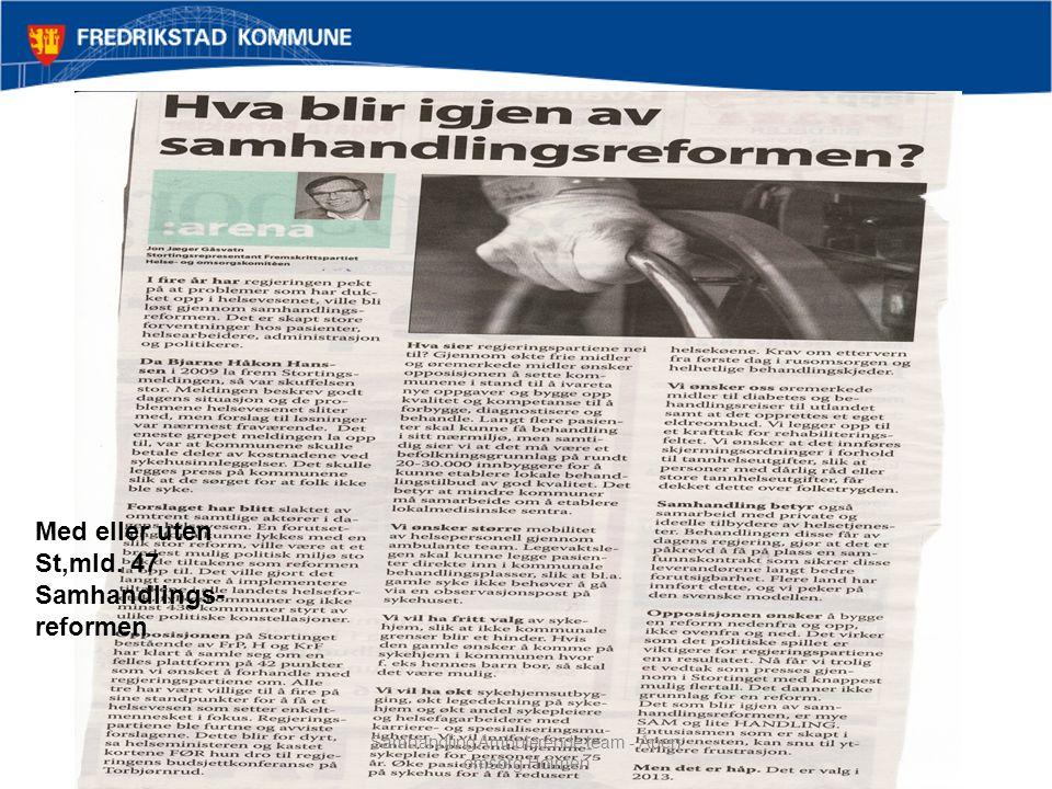 Med eller uten St,mld. 47 Samhandlings- reformen Samhandling Ambulerende team - Åpen omsorg Holmen