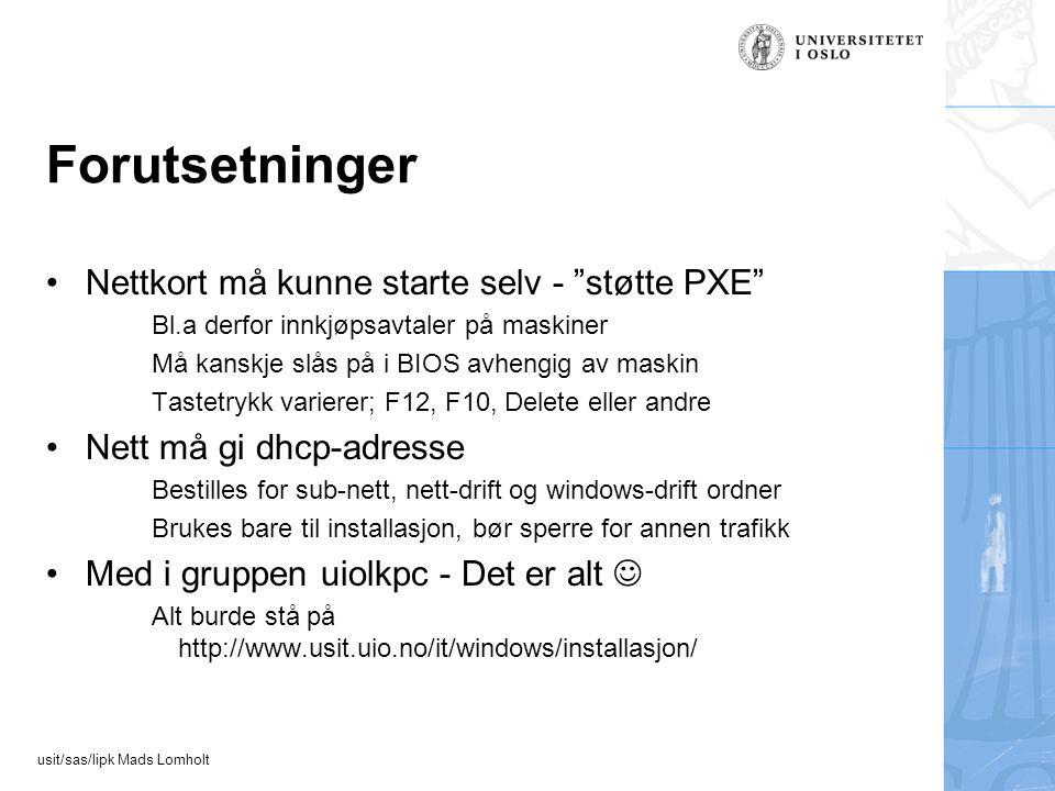 """usit/sas/lipk Mads Lomholt Forutsetninger Nettkort må kunne starte selv - """"støtte PXE"""" Bl.a derfor innkjøpsavtaler på maskiner Må kanskje slås på i BI"""