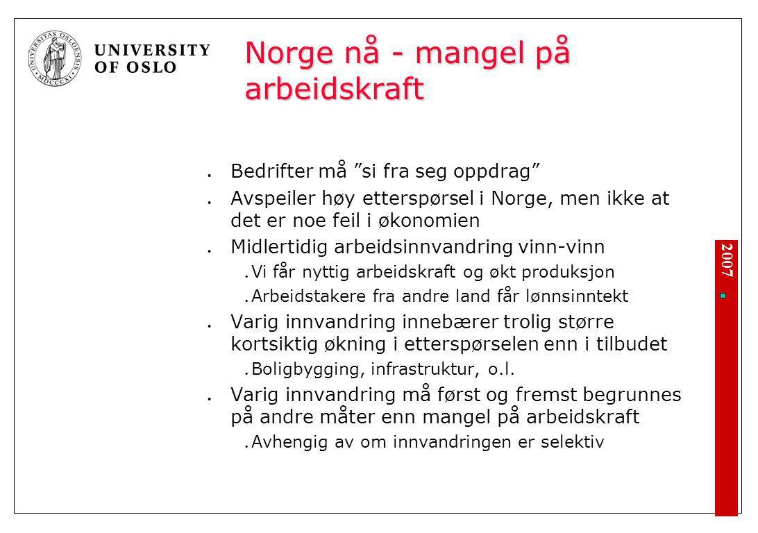 """Norge nå - mangel på arbeidskraft Bedrifter må """"si fra seg oppdrag"""" Avspeiler høy etterspørsel i Norge, men ikke at det er noe feil i økonomien Midler"""