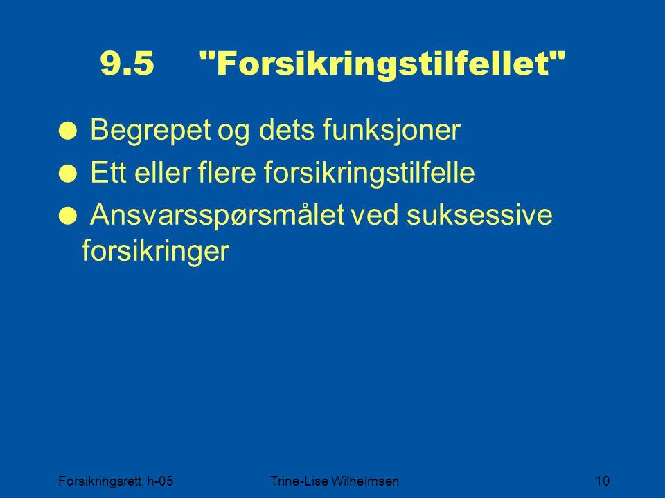 Forsikringsrett, h-05Trine-Lise Wilhelmsen10 9.5