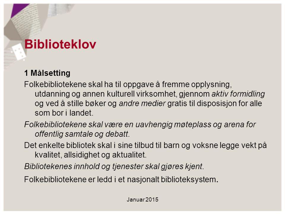 Biblioteklov 1 Målsetting Folkebibliotekene skal ha til oppgave å fremme opplysning, utdanning og annen kulturell virksomhet, gjennom aktiv formidling