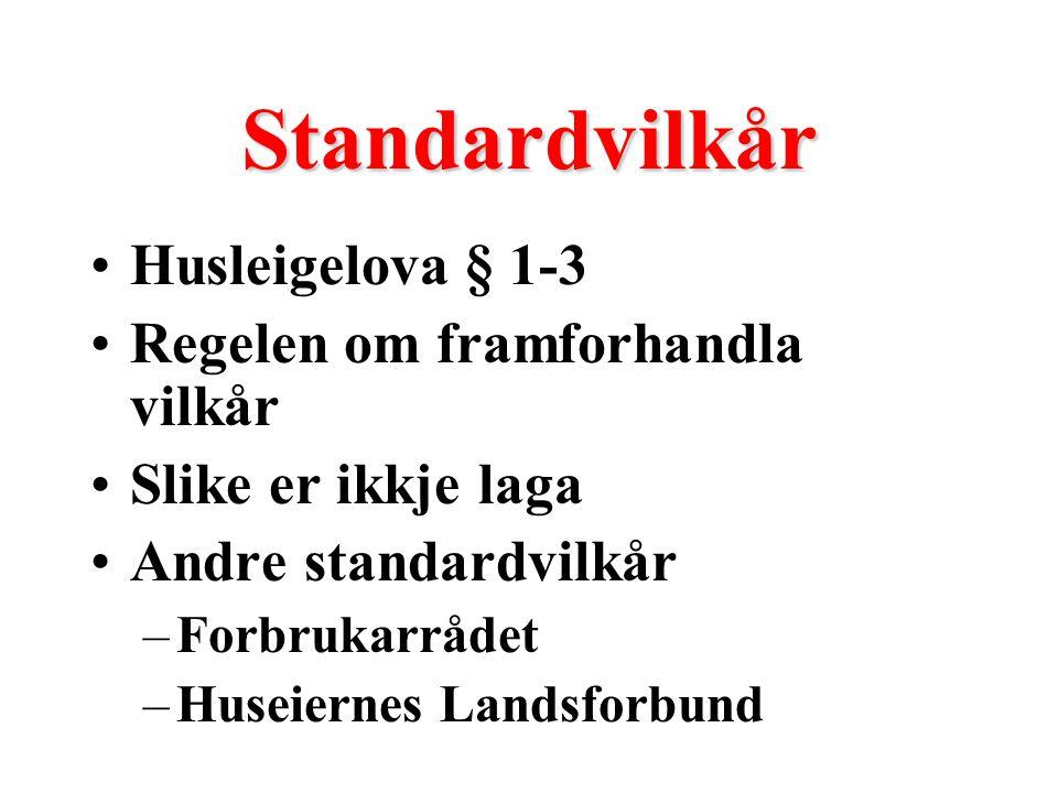 Standardvilkår Husleigelova § 1-3 Regelen om framforhandla vilkår Slike er ikkje laga Andre standardvilkår –Forbrukarrådet –Huseiernes Landsforbund