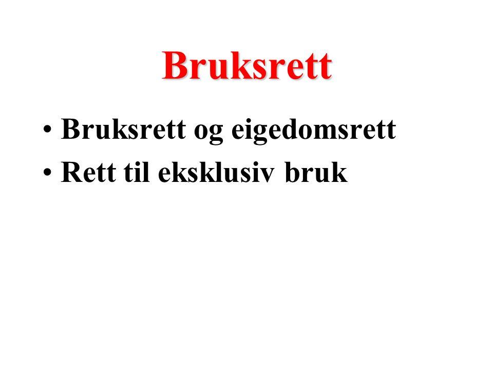 Bruksrett Bruksrett og eigedomsrett Rett til eksklusiv bruk