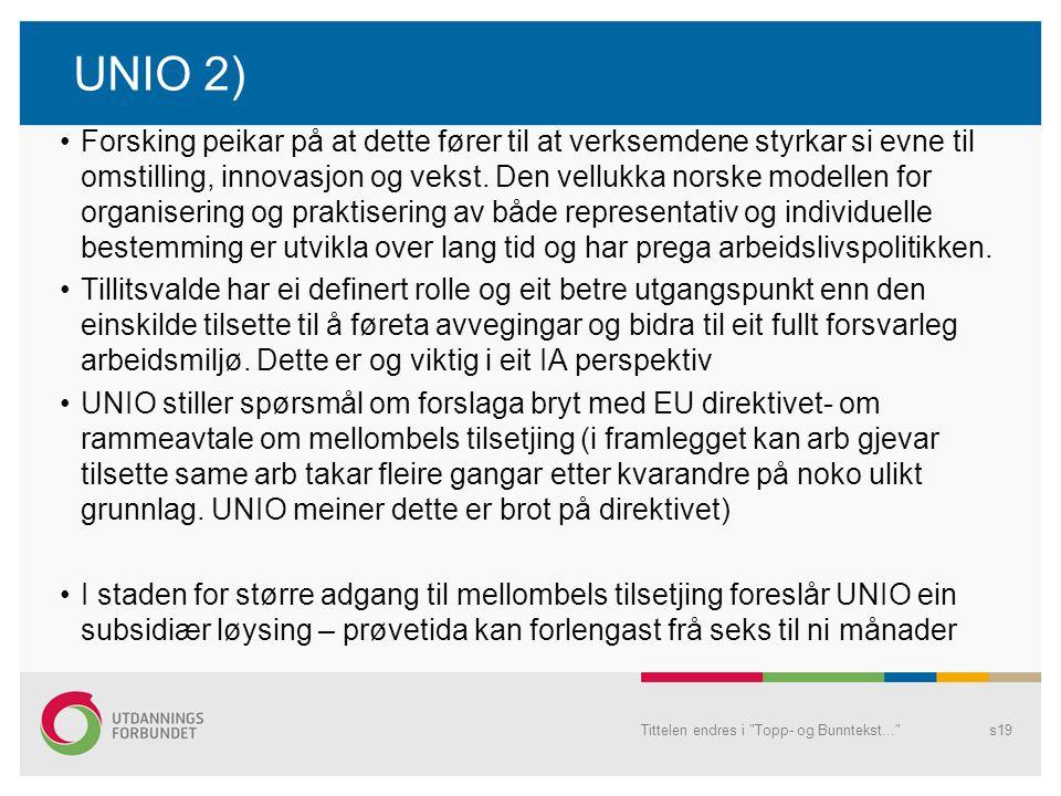 UNIO 2) Forsking peikar på at dette fører til at verksemdene styrkar si evne til omstilling, innovasjon og vekst. Den vellukka norske modellen for org