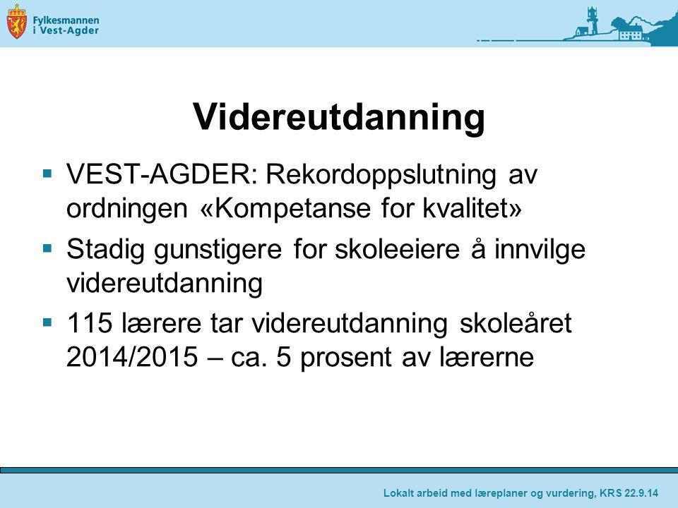 Videreutdanning  VEST-AGDER: Rekordoppslutning av ordningen «Kompetanse for kvalitet»  Stadig gunstigere for skoleeiere å innvilge videreutdanning 
