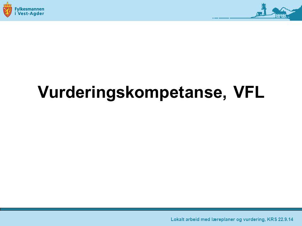 Vurderingskompetanse, VFL Lokalt arbeid med læreplaner og vurdering, KRS 22.9.14