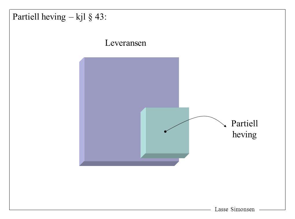 Lasse Simonsen Leveransen Partiell heving Partiell heving – kjl § 43: