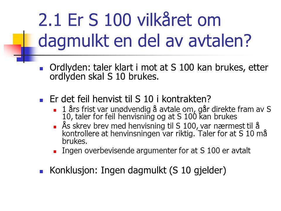 2.2 Er evt dagsmulktklausul til hinder for evt erstatningskrav.