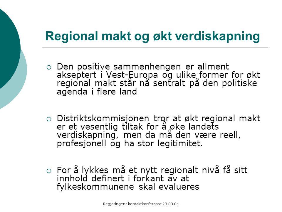 Regjeringens kontaktkonferanse 23.03.04 Regional makt og økt verdiskapning  Den positive sammenhengen er allment akseptert i Vest-Europa og ulike for
