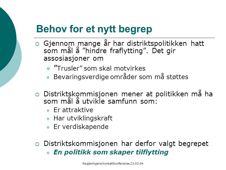 """Regjeringens kontaktkonferanse 23.03.04 Behov for et nytt begrep  Gjennom mange år har distriktspolitikken hatt som mål å """"hindre fraflytting"""". Det g"""