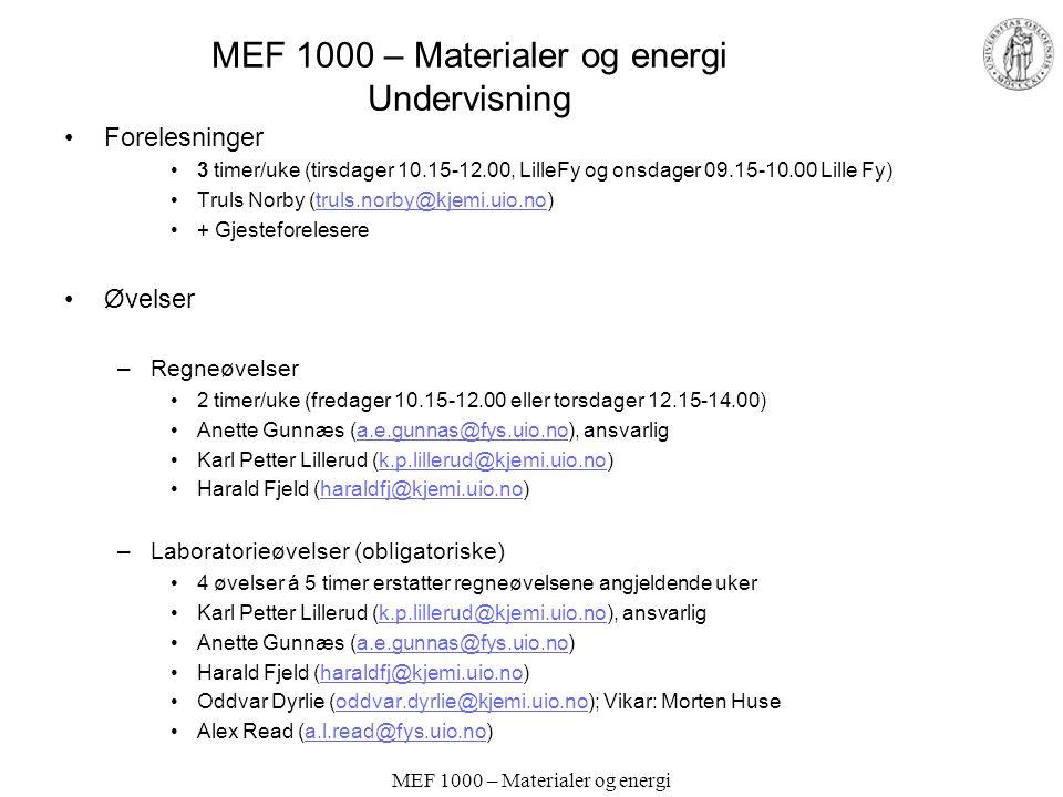 MEF 1000 – Materialer og energi Kursbeskrivelse; innhold og mål Innhold –Innledende om material- og energirelatert fysikk og kjemi.
