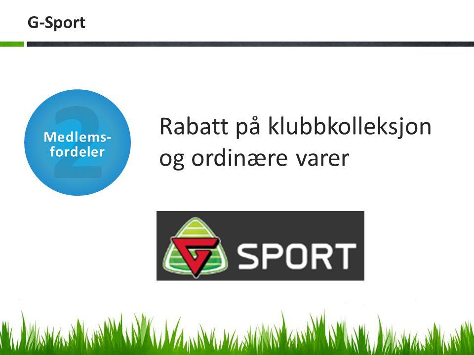 G-Sport Rabatt på klubbkolleksjon og ordinære varer 2 Medlems- fordeler