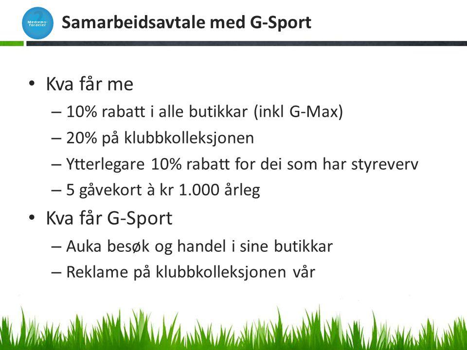 Samarbeidsavtale med G-Sport Kva får me – 10% rabatt i alle butikkar (inkl G-Max) – 20% på klubbkolleksjonen – Ytterlegare 10% rabatt for dei som har