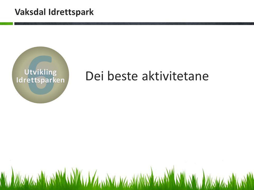Vaksdal Idrettspark Dei beste aktivitetane 6UtviklingIdrettsparken