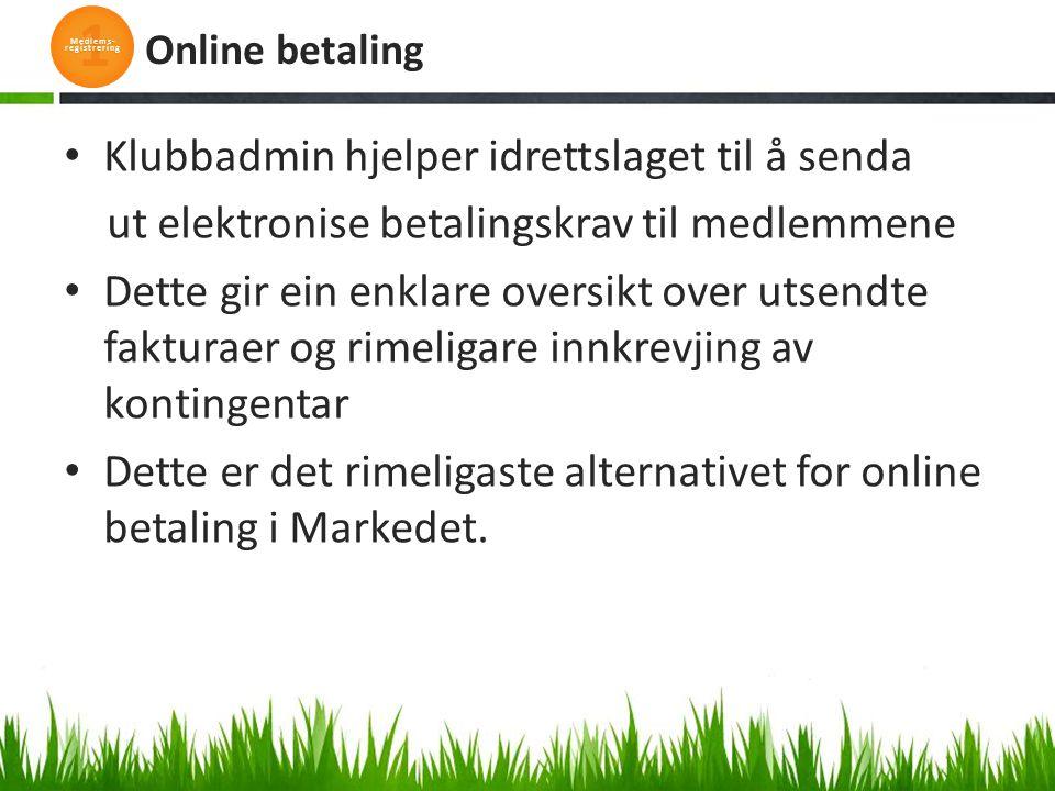 Klubbadmin hjelper idrettslaget til å senda ut elektronise betalingskrav til medlemmene Dette gir ein enklare oversikt over utsendte fakturaer og rime