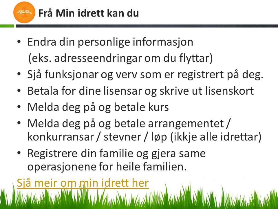 1 Medlems- registrering