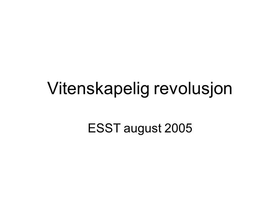 Vitenskapelig revolusjon ESST august 2005