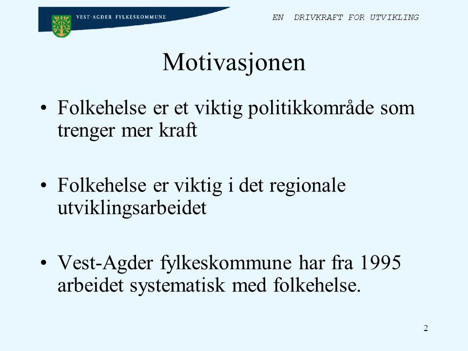 EN DRIVKRAFT FOR UTVIKLING 3 Motivasjonen Et sunnere Norge inviterer fylkeskommunene til å være sentral pådriver i regionalt og lokalt folkehelsearbeid.