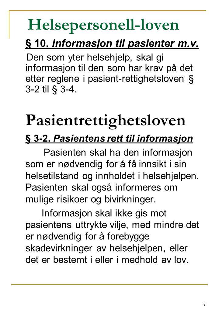 6 Pasientrettighetsloven § 3-5.