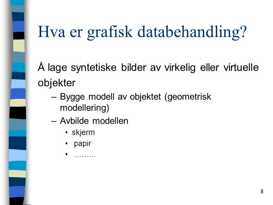19 Modellering - gjengivelse n Modellering-renderingparadigmet –Modellering og –Gjengivelse (rendering) holdes adskilt