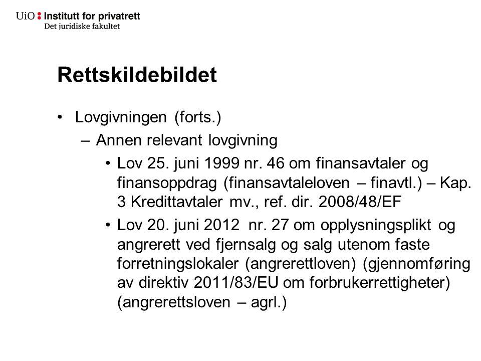 Rettskildebildet Lovgivningen (forts.) –Annen relevant lovgivning Lov 25. juni 1999 nr. 46 om finansavtaler og finansoppdrag (finansavtaleloven – fina