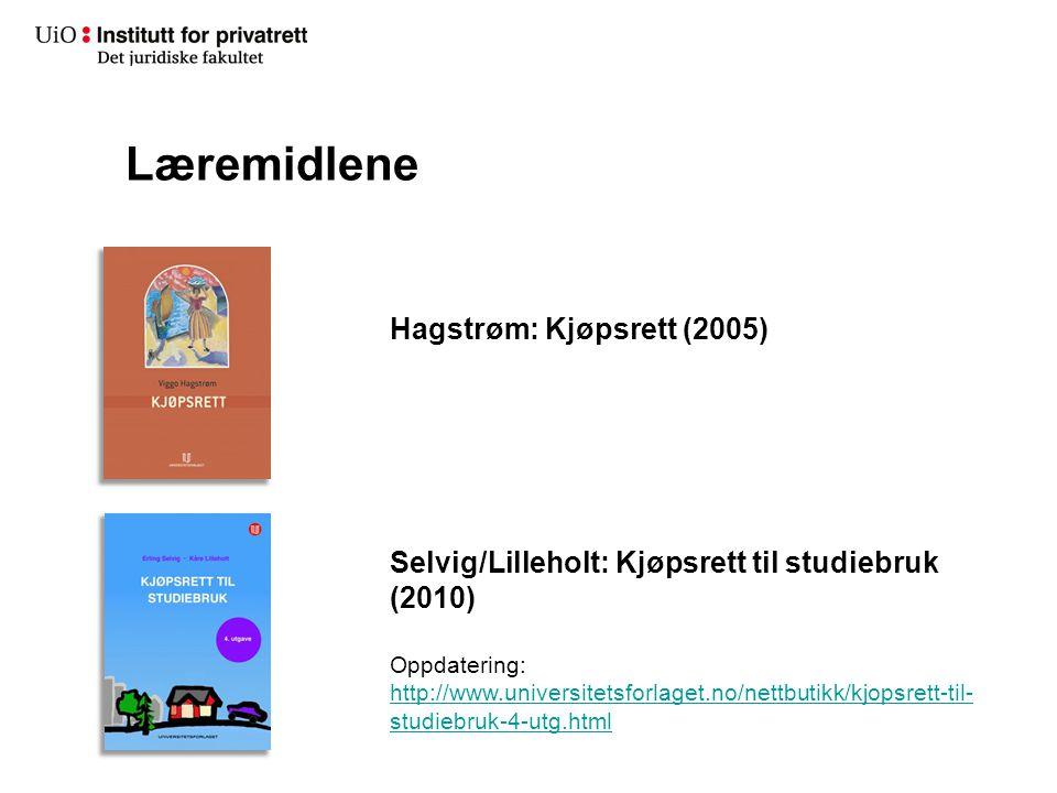 Læremidlene Hagstrøm: Kjøpsrett (2005) Selvig/Lilleholt: Kjøpsrett til studiebruk (2010) Oppdatering: http://www.universitetsforlaget.no/nettbutikk/kj