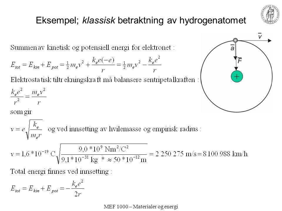 MEF 1000 – Materialer og energi Eksempel; klassisk betraktning av hydrogenatomet +
